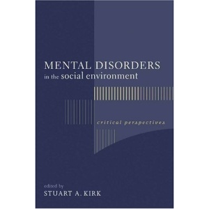 Mental Disorders in the Social Environment: Critical Perspectives (Foundations of Social Work Knowledge Series)