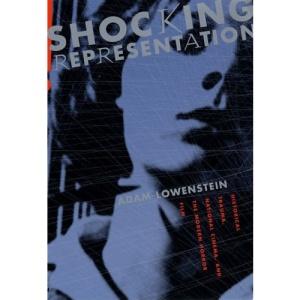 Shocking Representation: Historical Trauma, National Cinema, and the Modern Horror Film (Film and Culture Series)