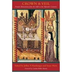 Crown and Veil Female Monasticism from the Fifth to the Fifteenth Centuries