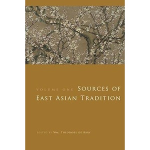 Sources of East Asian Tradition Volume 1: Premodern Asia (Introduction to Asian Civilizations)