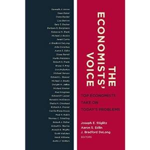 Economists' Voice: Top Economists Take on Today's Problems