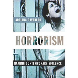 Horrorism: Naming Contemporary Violence (New Directions in Critical Theory): 14