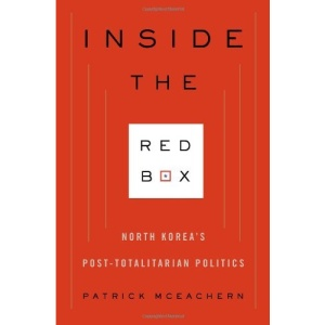 Inside the Red Box: North Korea's Post-Totalitarian Politics (Contemporary Asia in the World)