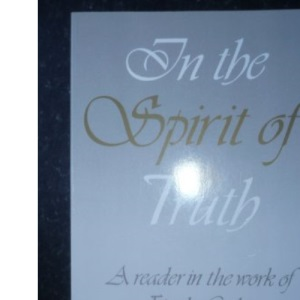 In the Spirit of Truth: Reader in the Work of Frank Lake