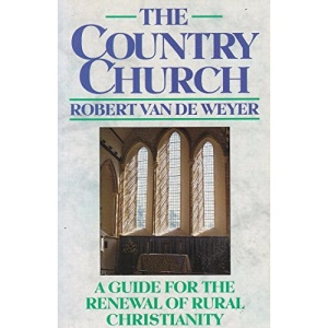The Country Church: Guide for the Renewal of Rural Christianity