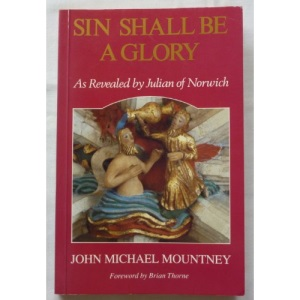 Sin Shall be a Glory: As Revealed by Julian of Norwich