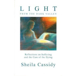 Light from the Dark Valley: Reflections on Suffering and the Care of the Dying