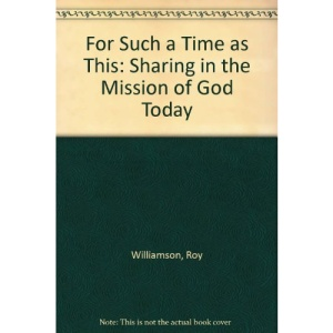 For Such a Time as This: Sharing in the Mission of God Today