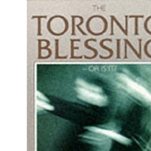 The Toronto Blessing - Or is it?