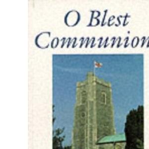 O Blest Communion
