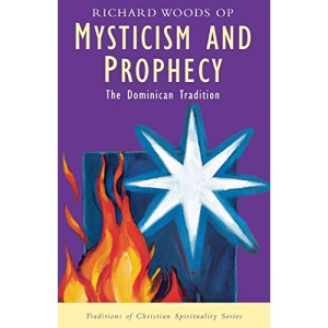 Mysticism and Prophecy: Dominican Tradition (Traditions of Christian Spirit)