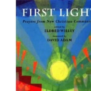 First Light: Prayers from New Christian Communities
