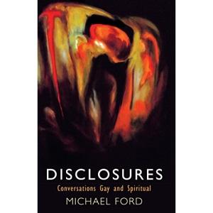 Disclosures: Conversations Gay and Spiritual