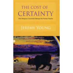 The Cost of Certainty: How Religious Conviction Betrays the Human Psyche