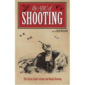The New ABC of Shooting: A Complete Guide to Game and Shooting