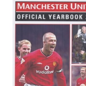 Manchester United Official Yearbook 2002 : The Definitive Guide to the 2001-2002 Season