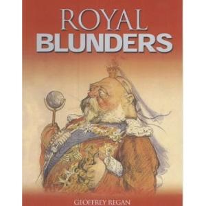 Geoffrey Regan's Book of Royal Blunders