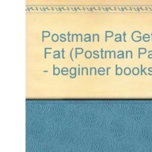 Postman Pat Gets Fat (Postman Pat - beginner books)