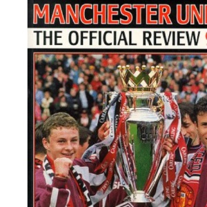 Manchester United Official Review: The Quest for League and Euro Glory