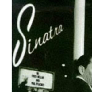 Frank Sinatra: Night and Day - The Man and the Music