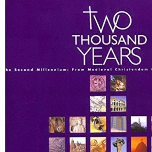 The Second Millennium - Christendom from Medieval Power to Modern Decline (v.2) (2000 Years)