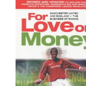 For Love or Money: Manchester United and England - The Business of Winning?