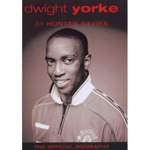 Dwight Yorke: The Official Biography