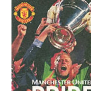 Pride of Europe: The Official Road to Glory in the 98/99 European Cup