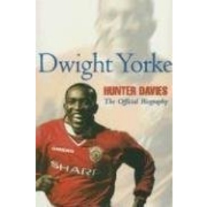 Dwight Yorke: The Offficial Biography