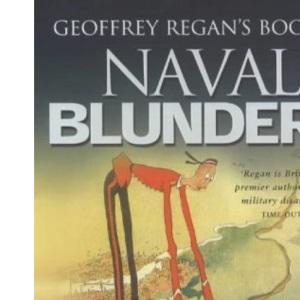 Geoffrey Regan's Book of Naval Blunders