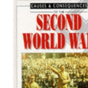 Causes & Consequences of The Second World War
