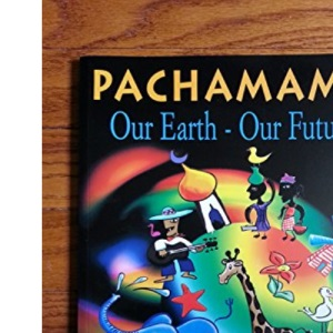 Pachamama: Our Earth, Our Future