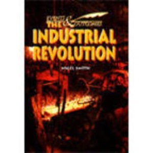 The Industrial Revolution (Events & Outcomes)