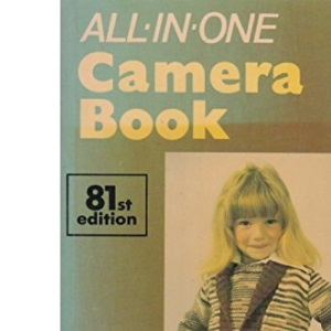 The All-in-one Camera Book: Photography Made Easy