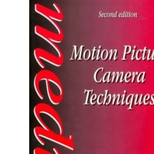 Motion Picture Camera Techniques (Media Manuals)