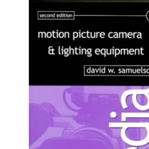Motion Picture Camera and Lighting Equipment (Media Manuals)