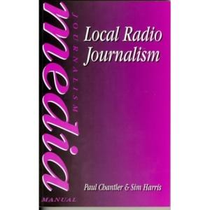 Local Radio Journalism (Media Manuals)
