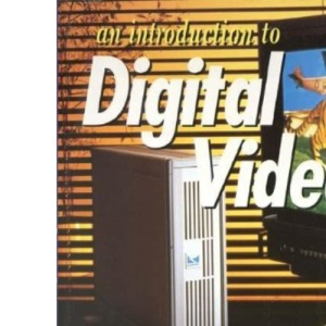An Introduction to Digital Video