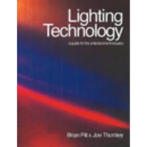 The Lighting Technology: A Guide for the Entertainment Industry