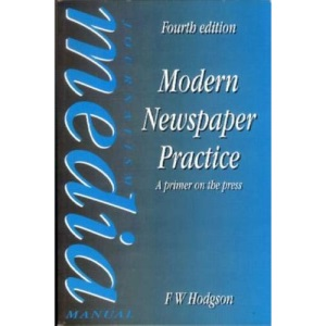 Modern Newspaper Practice: A primer on the press (Focal Press Journalism)