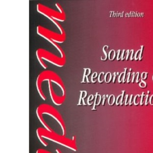 Sound Recording and Reproduction (Media Manuals)