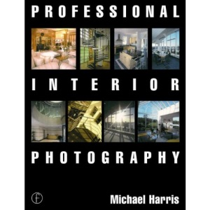 Professional Interior Photography (Professional Photography)