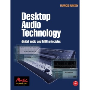 Desktop Audio Technology: Digital audio and MIDI principles (Music Technology)