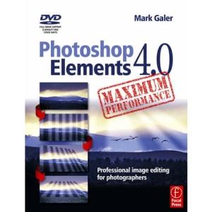 Photoshop Elements 4.0 Maximum Performance: Professional Image Editing for Photographers