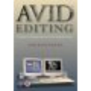 Introduction to Avid Editing: A Guide for Beginners and Intermediate Use