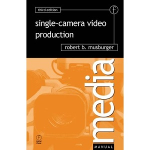 Single-camera Video Production (Media Manuals)