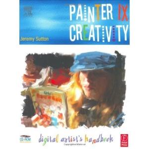 Painter IX Creativity: Digital Artists Handbook