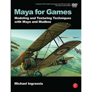 Maya for Games: Modeling and Texturing Techniques with Maya and Mudbox
