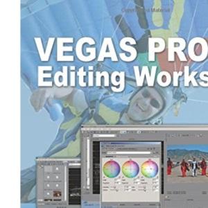Vegas Pro 9 Editing Workshop