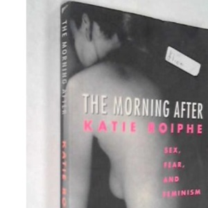 The Morning After: Sex, Fear and Feminism